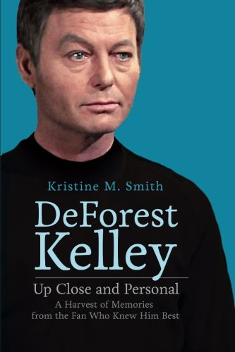 """""""DeForest Kelley: Up Close and Personal: A Harvest of Memories from the Fan Who Knew Him Best"""" Review by Redshirtsalwaysdie.com"""