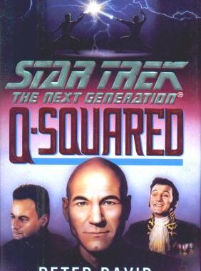 """Star Trek: The Next Generation: Q-Squared"" Review by Trek Lit Reviews"
