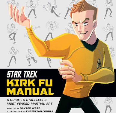 """""""Star Trek: Kirk Fu Manual: An Introduction to the Final Frontier's Most Feared Martial Art"""" Review by Starburstmagazine.com"""