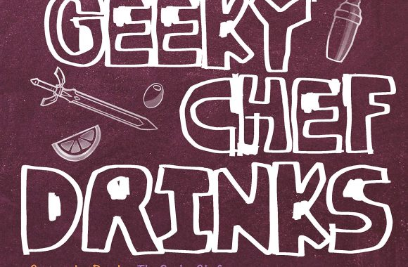 "Out Today: ""The Geeky Chef Drinks: Unofficial Cocktail Recipes from Game of Thrones, Legend of Zelda, Star Trek, and More"""