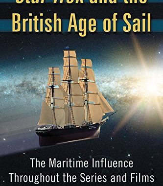 """Out Today: """"Star Trek and the British Age of Sail: The Maritime Influence Throughout the Series and Films"""""""