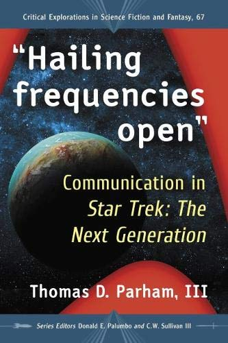 """51jPf7CPT3L Out Today: """"Hailing Frequencies Open: Communication in Star Trek: the Next Generation (Critical Explorations in Science Fiction and Fantasy)"""""""