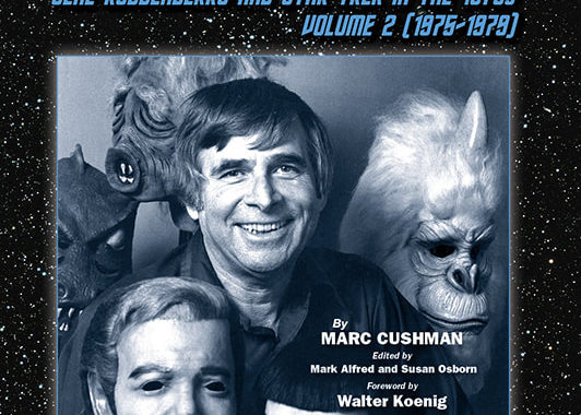 """""""These Are the Voyages:  Gene Roddenberry and Star Trek in the 1970s Volume 2 (1975-1979)"""" Review by Borg.com"""