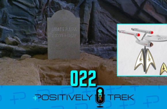Positively Trek 22: Is it Canon? – Dayton Ward & Kevin Dilmore!