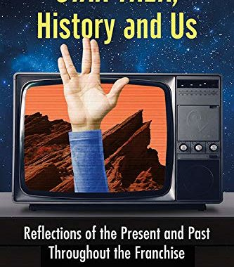 """Out Today: """"Star Trek, History and Us: Reflections of the Present and Past Throughout the Franchise"""""""