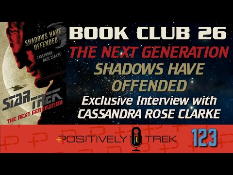 Author Interview! Positively Trek 123: Book Club: Shadows Have Offended