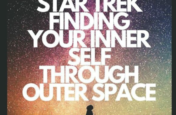 """New Book Added: """"The Tao of Star Trek: Finding Your Inner Self Through Outer Space: What Sun Tzu and Lao Tzu Teach Us About the Dueling Philosophies of War and Peace Illustrated in the Very Best Star Trek Stories"""""""